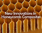 New Innovations in Honeycomb Composites