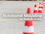 Rotational Moulding for Plastic Production – Methods, Benefits and Applications
