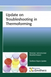 Update on Troubleshooting in Thermoforming Book Now Available from iSmithers Rapra Publishing