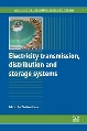 Electricity Transmission, Distribution and Storage Systems - Comprehensive Review by Woodhead Publishing