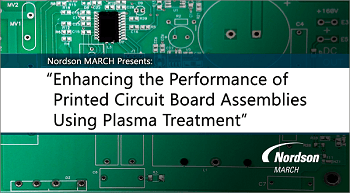 Nordson MARCH Presents Paper at SMTA Guadalajara on Enhancing Performance of PCBAs Using Plasma Treatment