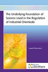 Underlying Foundation of Science used in Regulation of Industrial Chemicals