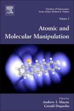 Atomic and Molecular Manipulation Volume 2