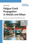 Fatigue Crack Propagation in Metals and Alloys: Microstructural Aspects and Modelling Concepts