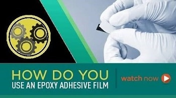 Guide to Using Epoxy Film Adhesives