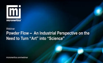 "Powder Flow – An Industrial Perspective on the Need to Turn ""Art"" into ""Science"""
